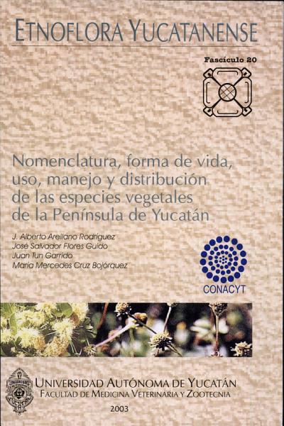 Nomenclatura Forma De Vida Uso Manejo Y Distribucion De Las Especies Vegetales De La Peninsula De Yucatan