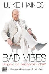 Bad Vibes: Britpop und der ganze Scheiß