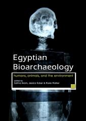 Egyptian Bioarchaeology: Humans, Animals, and the Environment