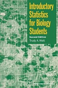 Introductory Statistics for Biology Students  Second Edition Book