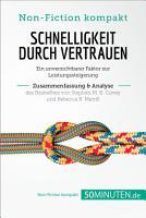 Schnelligkeit durch Vertrauen  Zusammenfassung   Analyse des Bestsellers von Stephen M  R  Covey und Rebecca R  Merrill PDF