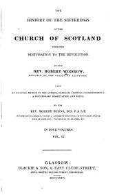 The History of the Sufferings of the Church of Scotland from the Restoration to the Revolution: Volume 4