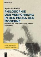 Philosophie der Verf  hrung in der Prosa der Moderne PDF