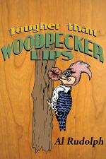 Tougher Than Woodpecker Lips