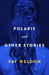 Polaris: And Other Stories