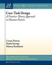 Core-Task Design: A Practice-Theory Approach to Human Factors