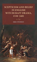 Scepticism and belief in English witchcraft drama  1538   1681 PDF