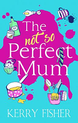 The Not So Perfect Mum  The feel good novel you have to read this year