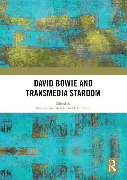 David Bowie and Transmedia Stardom