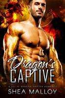 Dragon s Captive  A Sci Fi Dragon Shifter Romance PDF