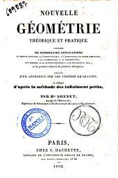 Nouvelle géométrie théorique et pratique contenant de nombreuses applications... suivie d'un appendice sur les centres de gravité et rédigée d'après la méthode des infiniments petits... Hippolyte Sonnet