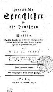 Französische Sprachlehre für die Deutschen: nach Wailly
