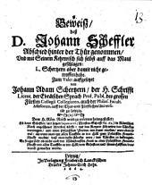 Beweis, daß D. Joh. Scheffler Abschied hinter der Thür genommen, und mit seinem Kehrwisch sich selbst auff das Maul geschlagen, L. Schertzern aber damit nicht getroffen habe