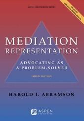 Mediation Representation: Advocating as Problem Solver, Edition 3