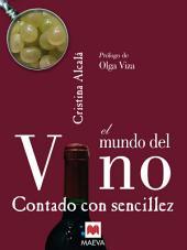 El mundo del vino contado con sencillez: Esta guía nos permite convertirnos en conocedores en la materia de enalogía.