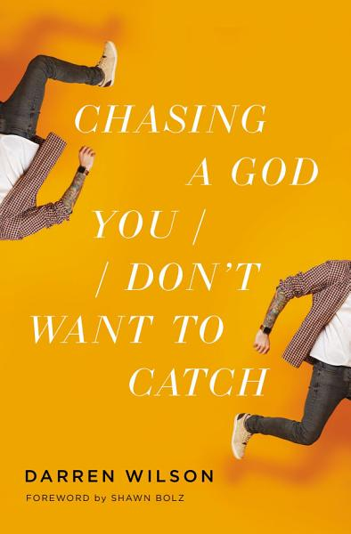 Download Chasing a God You Don t Want to Catch Book