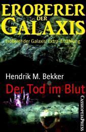 Der Tod im Blut: Eroberer der Galaxis: Extra-Erzählung