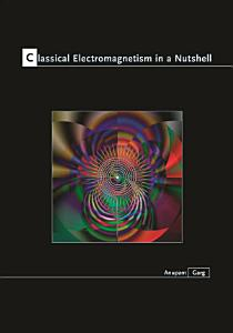 Classical Electromagnetism in a Nutshell PDF