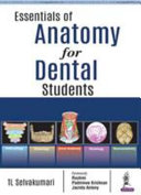 Essentials of Anatomy for Dental Students