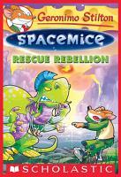 Rescue Rebellion  Geronimo Stilton Spacemice  5  PDF