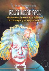 Relatividad fácil: la introducción a la relatividad, la cosmología y los agujeros negros