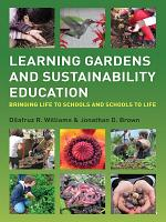 Learning Gardens and Sustainability Education PDF