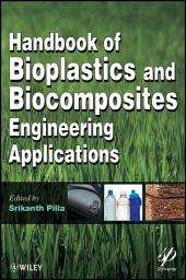 Handbook of Bioplastics and Biocomposites Engineering Applications
