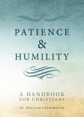 Patience and Humility: A Handbook for Christians