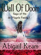 Wall of Doom (Epic Fantasy): Book 1 Saga of the de Magela Family