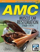 AMC Javelin, AMX, and Muscle Car Restoration 1968-1974