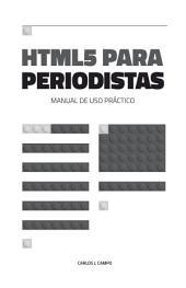 HTML5 para periodistas: Manual de uso práctico