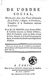 De l'ordre social: ouvrage suivi d'un traité élémentaire sur la valeur, l'argent, la circulation, l'industrie et le commerce intérieur et extérieur