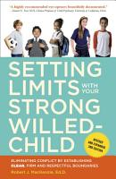 Setting Limits with Your Strong Willed Child  Revised and Expanded 2nd Edition PDF