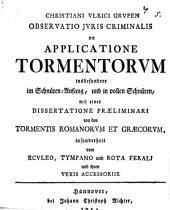 Christiani Ulrici Grupen Observatio juris criminalis de applicatione tormentorum: Volume 5