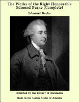The Works of the Right Honourable Edmund Burke PDF