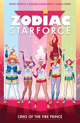 Zodiac Starforce Volume 2  Cries of the Fire Prince PDF