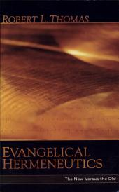 Evangelical Hermeneutics: The New Versus the Old