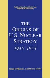 The Origins of U.S. Nuclear Strategy, 1945-1953