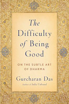 The Difficulty of Being Good PDF