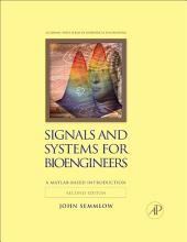 Signals and Systems for Bioengineers: A MATLAB-Based Introduction, Edition 2