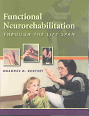 Functional Neurorehabilitation Through the Life Span
