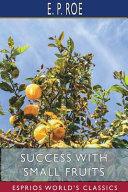 Success with Small Fruits (Esprios Classics)