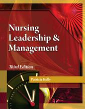 Nursing Leadership & Management: Edition 3