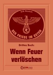 Der Friede im Osten. Drittes Buch: Wenn Feuer verlöschen