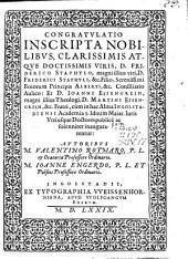 Congratulatio inscripta ... Friderico Staphylo ... Et Joanni Eisengrein ... cum in hac Alma Ingolstadiensi Academia ... Iuris Utriusque Doctores ... inaugurarentur
