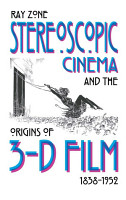 Stereoscopic Cinema and the Origins of 3 D Film  1838 1952 PDF