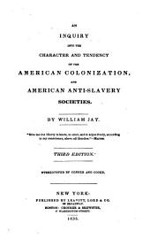 An inquiry into the character and tendency of the American Colonization, and American Anti-Slavery Societies