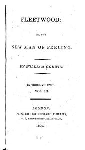 Fleetwood, or, The new man of feeling: Volume 3