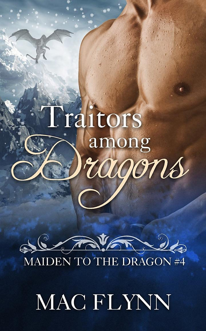 Traitors Among Dragons: Maiden to the Dragon #4 (Alpha Dragon Shifter Romance)
