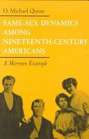 Same Sex Dynamics Among Nineteenth Century Americans PDF